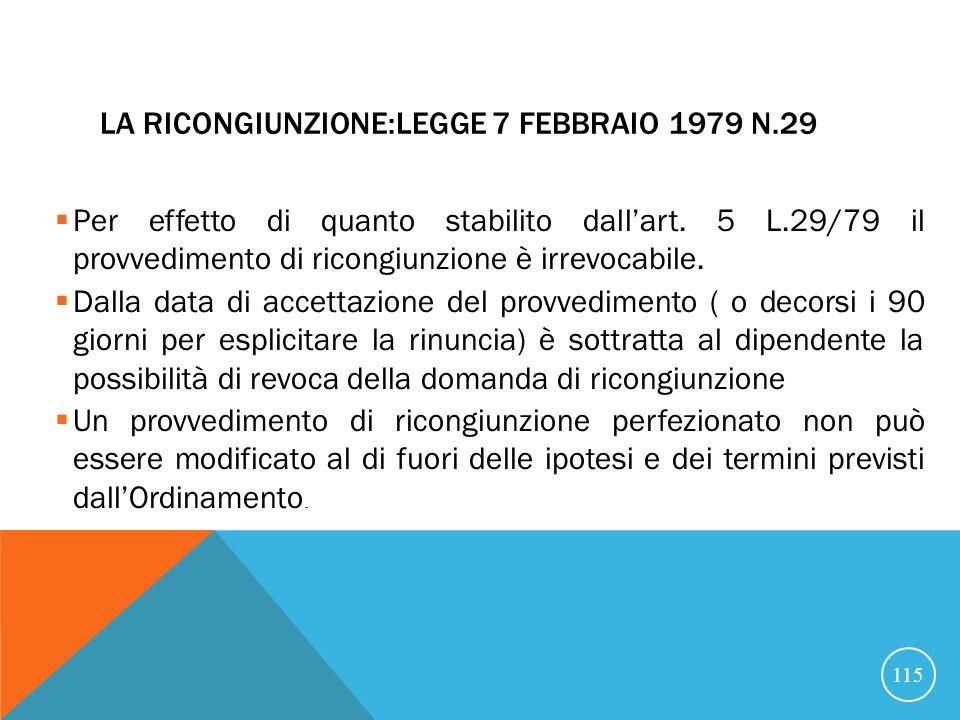 LA RICONGIUNZIONE:LEGGE 7 FEBBRAIO 1979 N.29 Per effetto di quanto stabilito dallart.