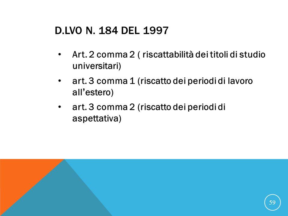 D.LVO N.184 DEL 1997 Art. 2 comma 2 ( riscattabilità dei titoli di studio universitari) art.