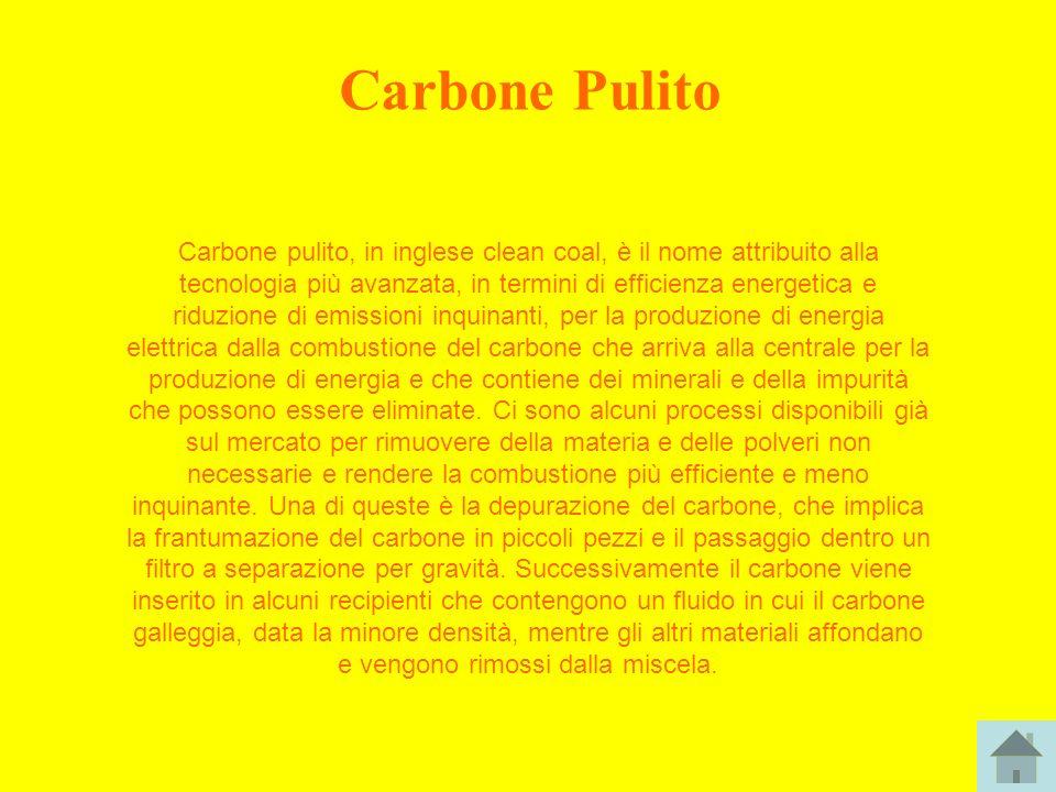 Carbone Pulito Carbone pulito, in inglese clean coal, è il nome attribuito alla tecnologia più avanzata, in termini di efficienza energetica e riduzio