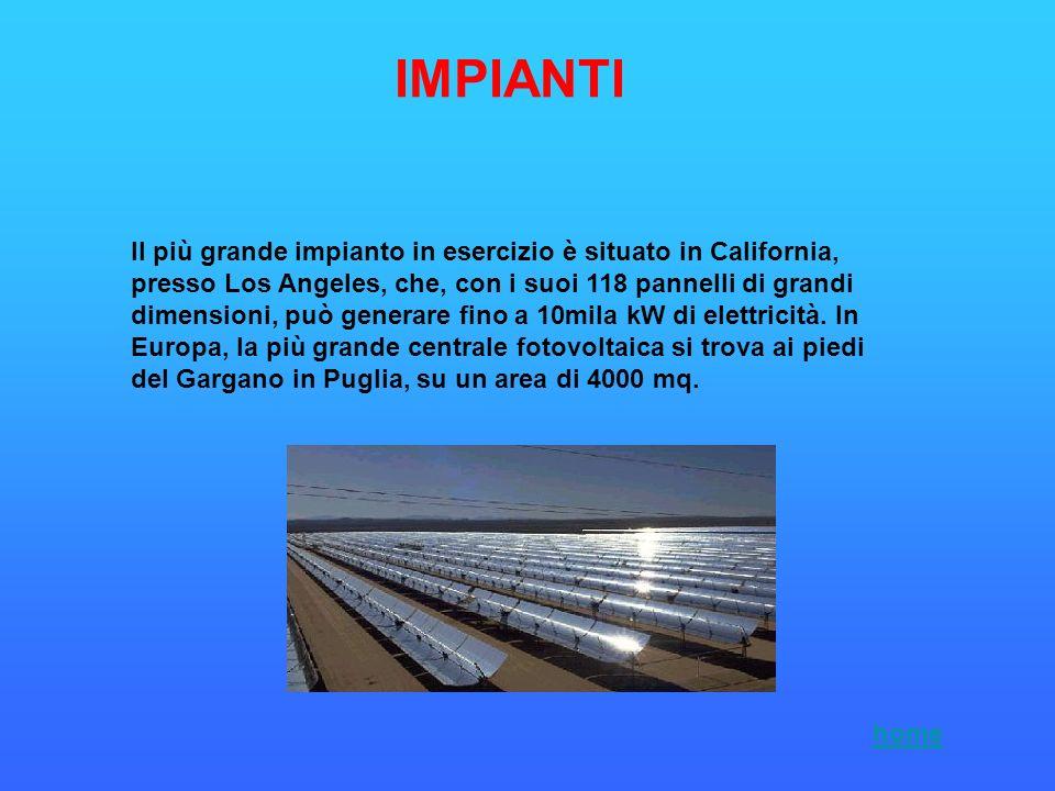 IMPIANTI Il più grande impianto in esercizio è situato in California, presso Los Angeles, che, con i suoi 118 pannelli di grandi dimensioni, può gener