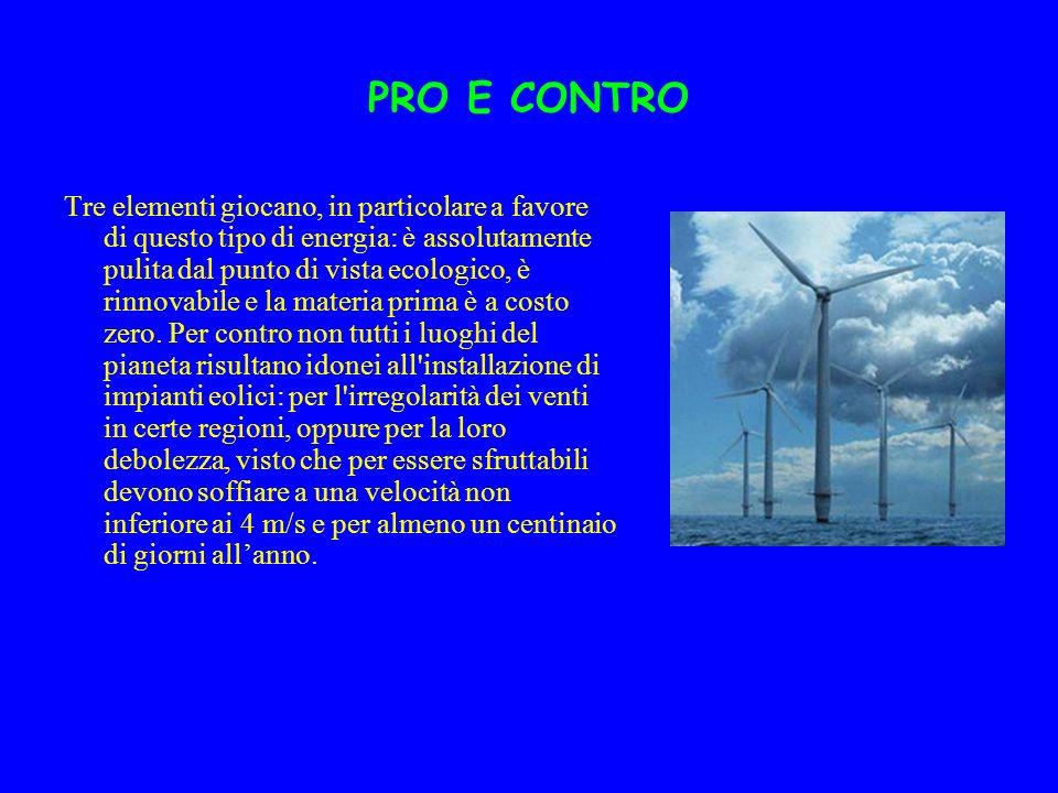 LA CENTRALE Le centrali eoliche sono costituite da gruppi di turbine a vento accoppiate a generatori di corrente (aerogeneratori).