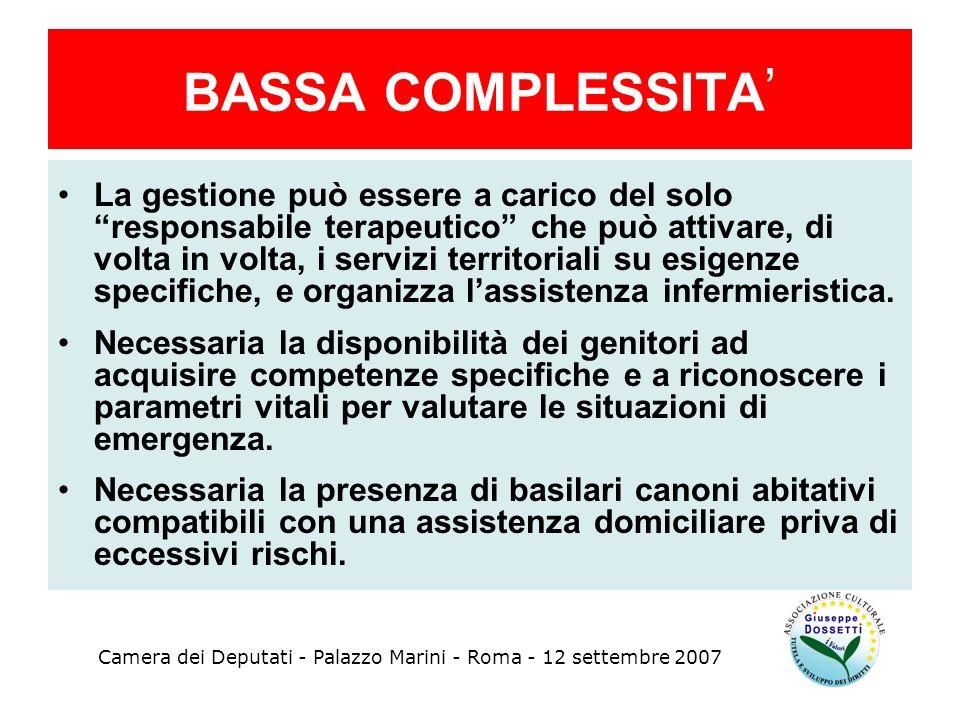 BASSA COMPLESSITA La gestione può essere a carico del solo responsabile terapeutico che può attivare, di volta in volta, i servizi territoriali su esi