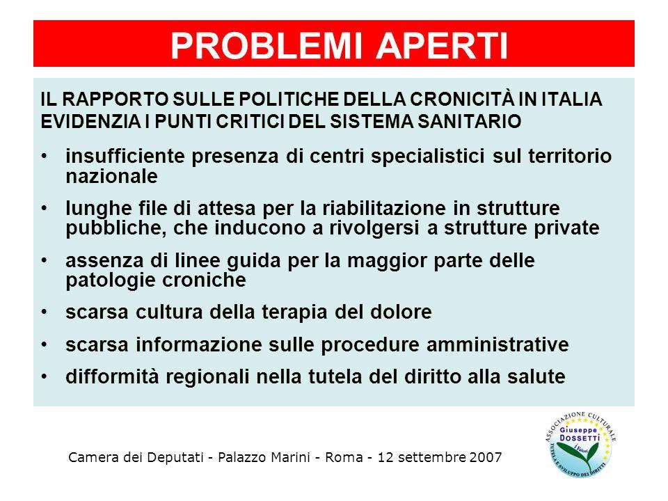 PROBLEMI APERTI IL RAPPORTO SULLE POLITICHE DELLA CRONICITÀ IN ITALIA EVIDENZIA I PUNTI CRITICI DEL SISTEMA SANITARIO insufficiente presenza di centri