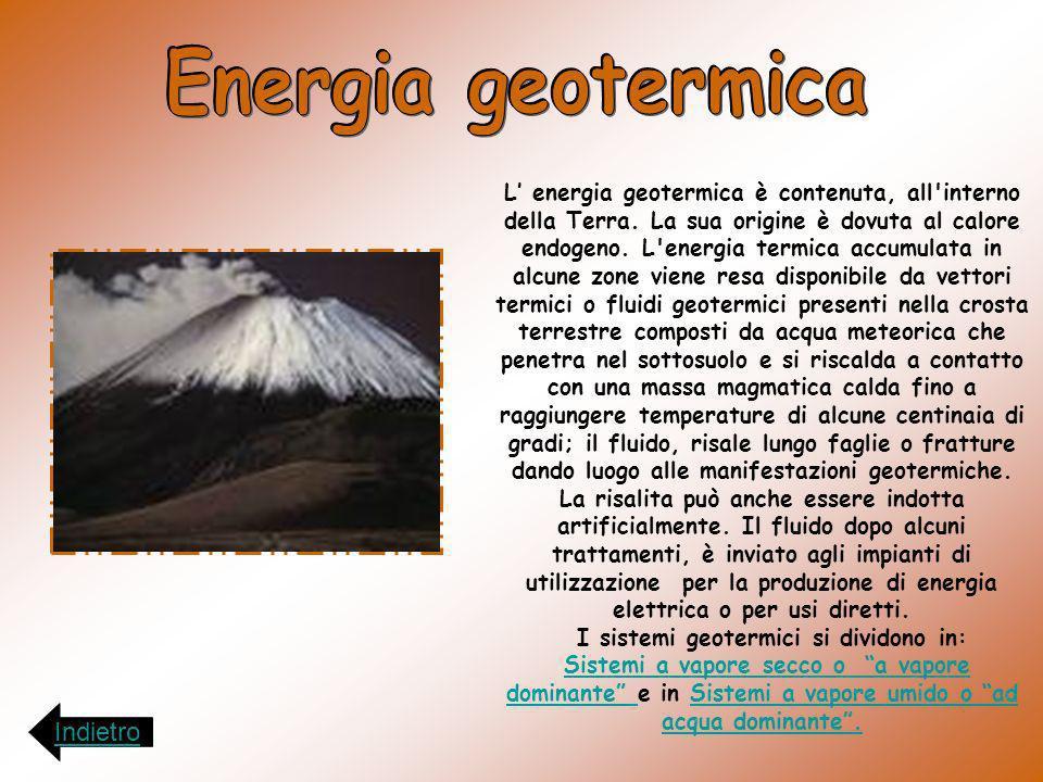 L energia geotermica è contenuta, all'interno della Terra. La sua origine è dovuta al calore endogeno. L'energia termica accumulata in alcune zone vie
