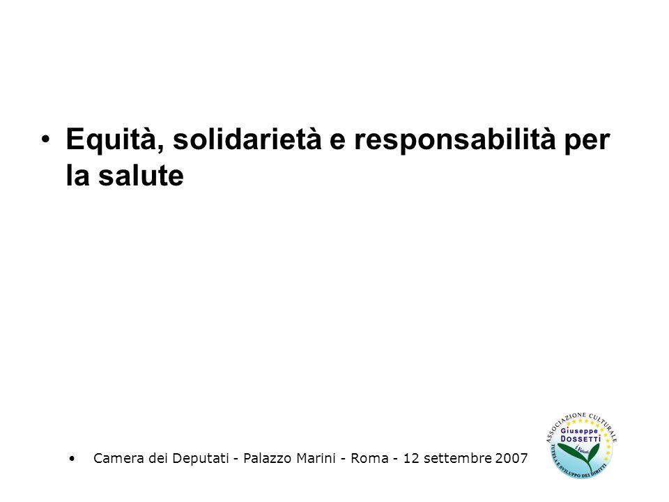 Equità, solidarietà e responsabilità per la salute Camera dei Deputati - Palazzo Marini - Roma - 12 settembre 2007