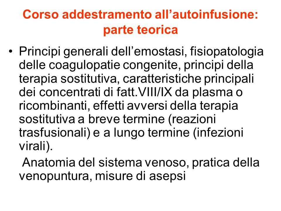 Corso addestramento allautoinfusione: parte teorica Principi generali dellemostasi, fisiopatologia delle coagulopatie congenite, principi della terapi