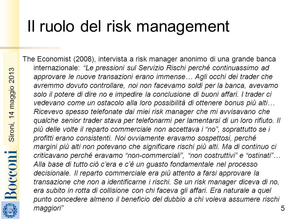 Sironi, 22 febbraio 2010 The Economist (2008), intervista a risk manager anonimo di una grande banca internazionale: Le pressioni sul Servizio Rischi