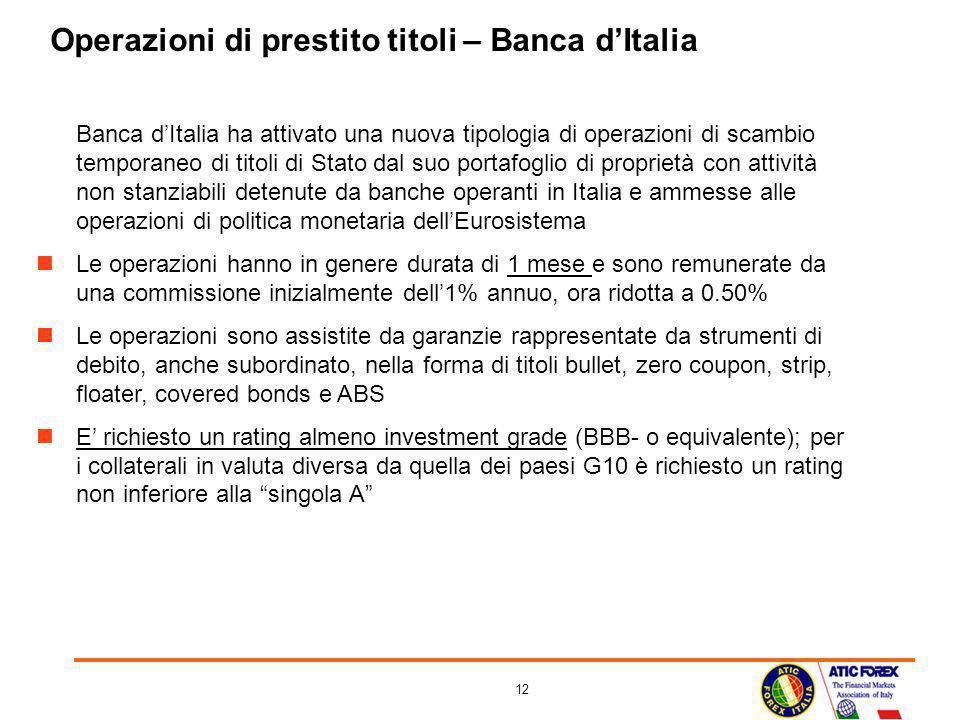 12 Operazioni di prestito titoli – Banca dItalia Banca dItalia ha attivato una nuova tipologia di operazioni di scambio temporaneo di titoli di Stato