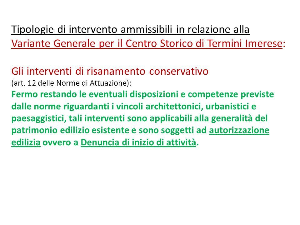 Tipologie di intervento ammissibili in relazione alla Variante Generale per il Centro Storico di Termini Imerese: Gli interventi di risanamento conservativo (art.