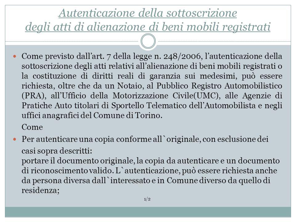 Autenticazione della sottoscrizione degli atti di alienazione di beni mobili registrati Come previsto dallart. 7 della legge n. 248/2006, lautenticazi