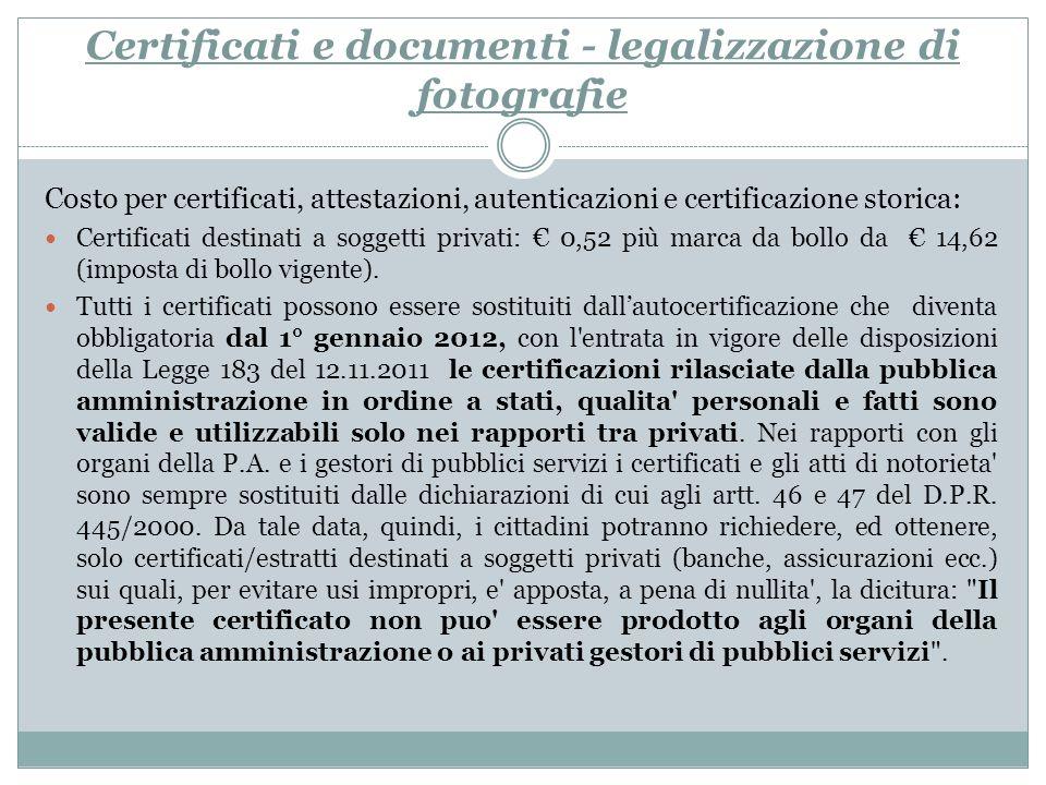 Certificati e documenti - legalizzazione di fotografie Costo per certificati, attestazioni, autenticazioni e certificazione storica: Certificati desti