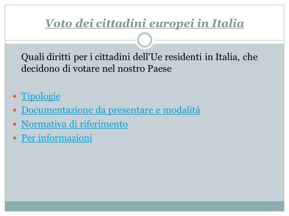 Voto dei cittadini europei in Italia Quali diritti per i cittadini dell'Ue residenti in Italia, che decidono di votare nel nostro Paese Tipologie Docu