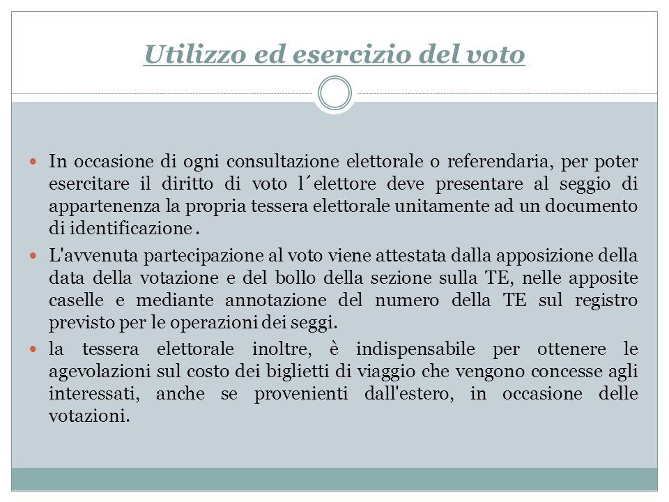 Utilizzo ed esercizio del voto In occasione di ogni consultazione elettorale o referendaria, per poter esercitare il diritto di voto l´elettore deve p