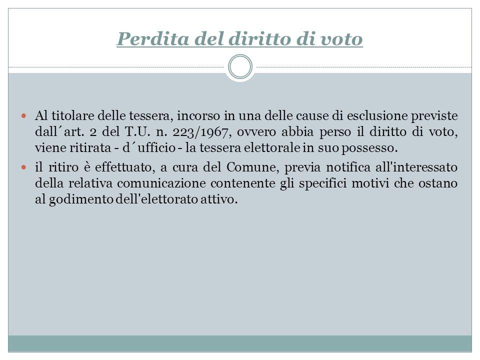 Perdita del diritto di voto Al titolare delle tessera, incorso in una delle cause di esclusione previste dall´art. 2 del T.U. n. 223/1967, ovvero abbi