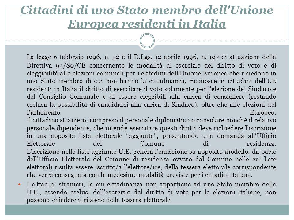 Cittadini di uno Stato membro dell'Unione Europea residenti in Italia La legge 6 febbraio 1996, n. 52 e il D.Lgs. 12 aprile 1996, n. 197 di attuazione