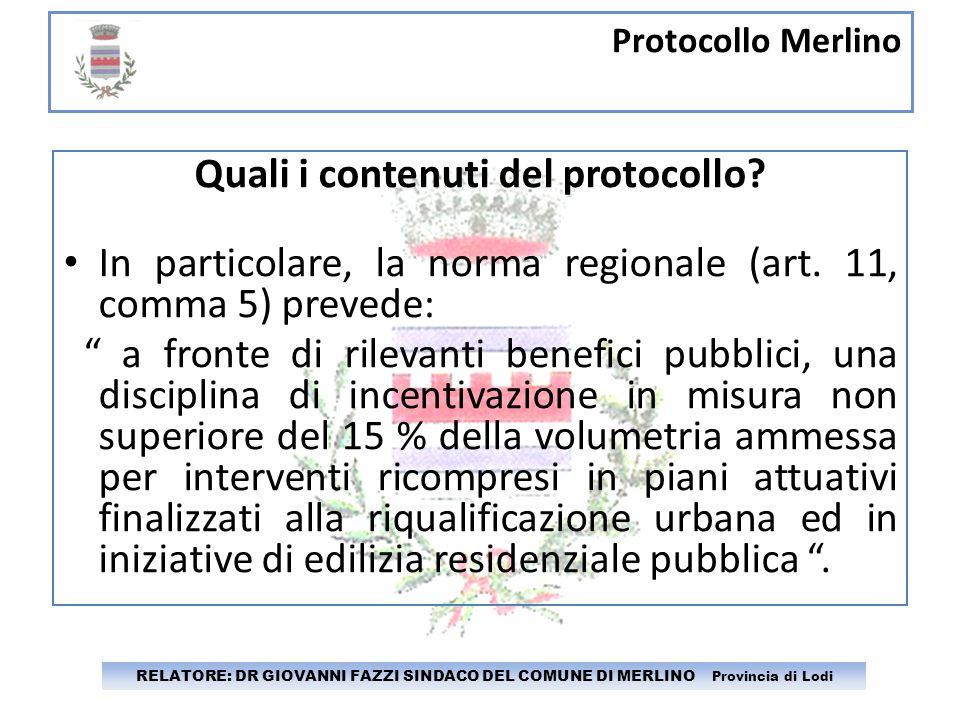 Protocollo Merlino RELATORE: DR GIOVANNI FAZZI SINDACO DEL COMUNE DI MERLINO Provincia di Lodi Quali i contenuti del protocollo? In particolare, la no