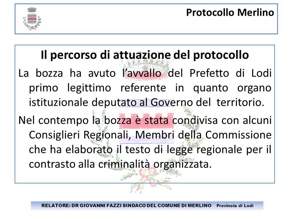 Protocollo Merlino RELATORE: DR GIOVANNI FAZZI SINDACO DEL COMUNE DI MERLINO Provincia di Lodi Il percorso di attuazione del protocollo La bozza ha av