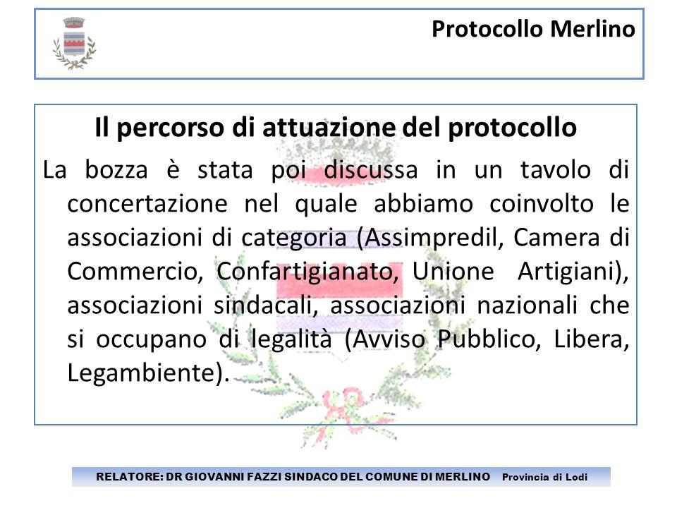 Protocollo Merlino RELATORE: DR GIOVANNI FAZZI SINDACO DEL COMUNE DI MERLINO Provincia di Lodi Il percorso di attuazione del protocollo La bozza è sta