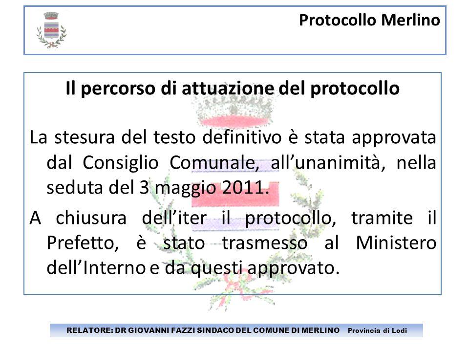 Protocollo Merlino RELATORE: DR GIOVANNI FAZZI SINDACO DEL COMUNE DI MERLINO Provincia di Lodi Il percorso di attuazione del protocollo La stesura del