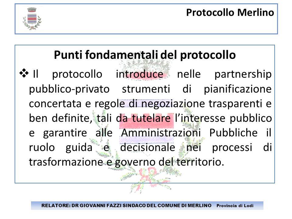 Protocollo Merlino RELATORE: DR GIOVANNI FAZZI SINDACO DEL COMUNE DI MERLINO Provincia di Lodi Punti fondamentali del protocollo Il protocollo introdu