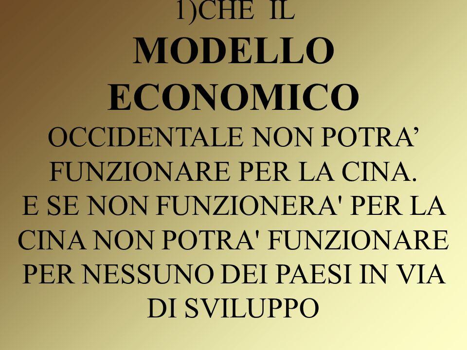 1)CHE IL MODELLO ECONOMICO OCCIDENTALE NON POTRA FUNZIONARE PER LA CINA.