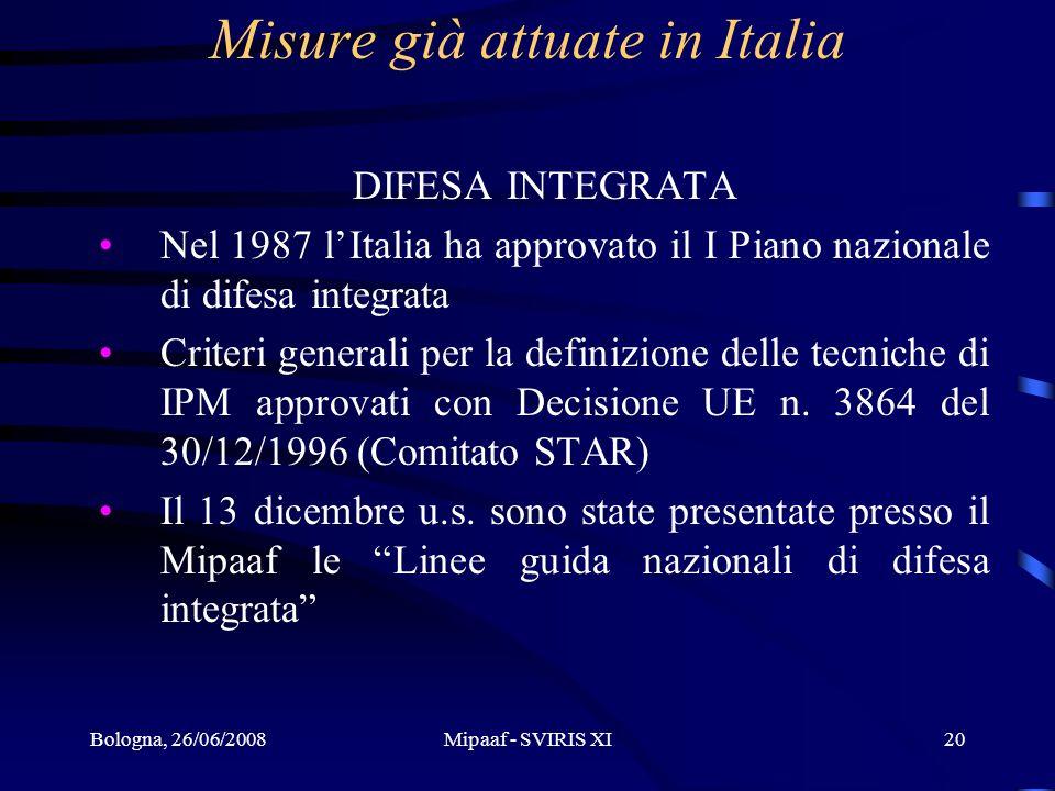 Bologna, 26/06/2008Mipaaf - SVIRIS XI20 Misure già attuate in Italia DIFESA INTEGRATA Nel 1987 lItalia ha approvato il I Piano nazionale di difesa int
