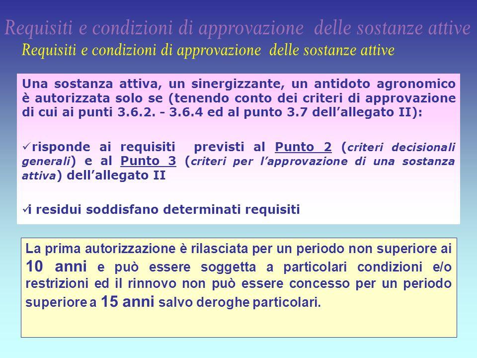10 Una sostanza attiva, un sinergizzante, un antidoto agronomico è autorizzata solo se (tenendo conto dei criteri di approvazione di cui ai punti 3.6.