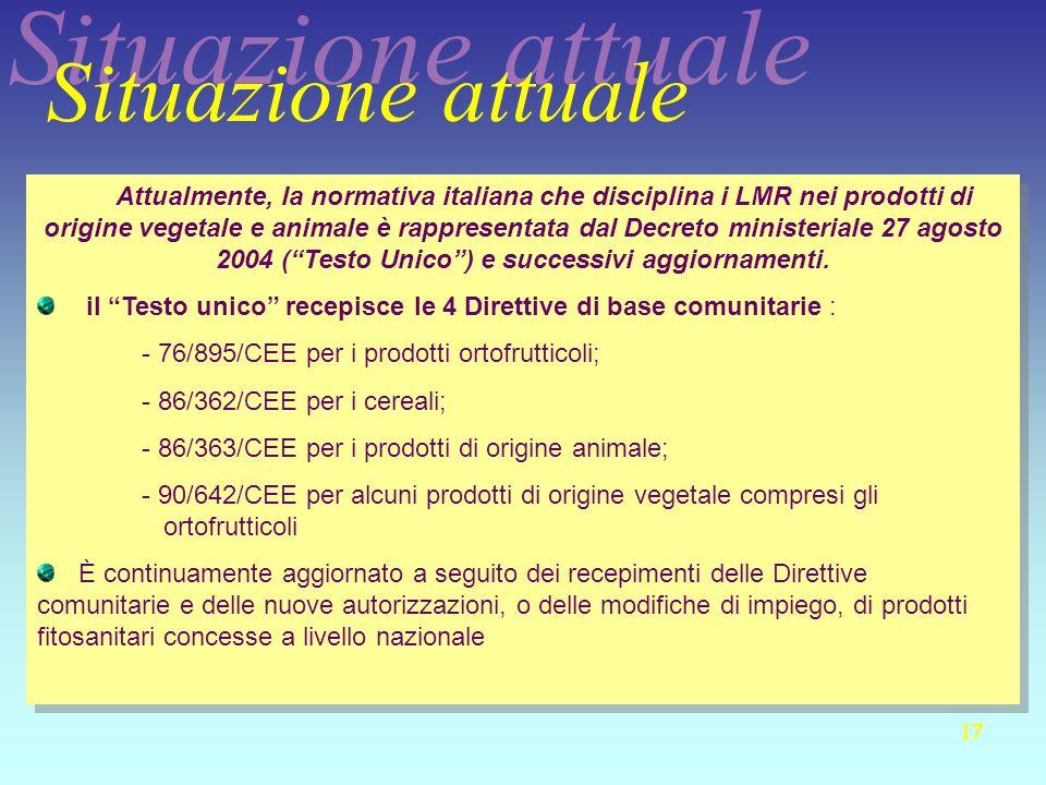 17 Attualmente, la normativa italiana che disciplina i LMR nei prodotti di origine vegetale e animale è rappresentata dal Decreto ministeriale 27 agos