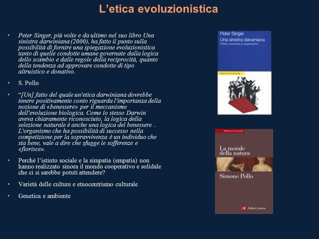 Letica evoluzionistica Peter Singer, più volte e da ultimo nel suo libro Una sinistra darwiniana (2000), ha fatto il punto sulla possibilità di fornir