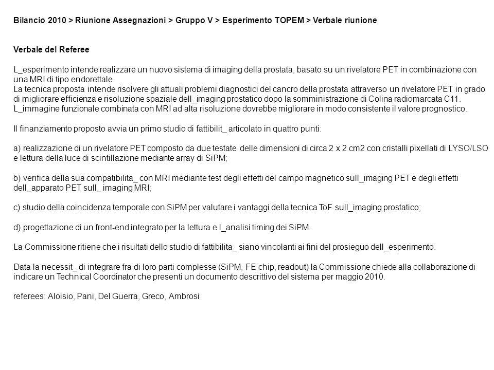 Bilancio 2010 > Riunione Assegnazioni > Gruppo V > Esperimento TOPEM > Verbale riunione Verbale del Referee L_esperimento intende realizzare un nuovo