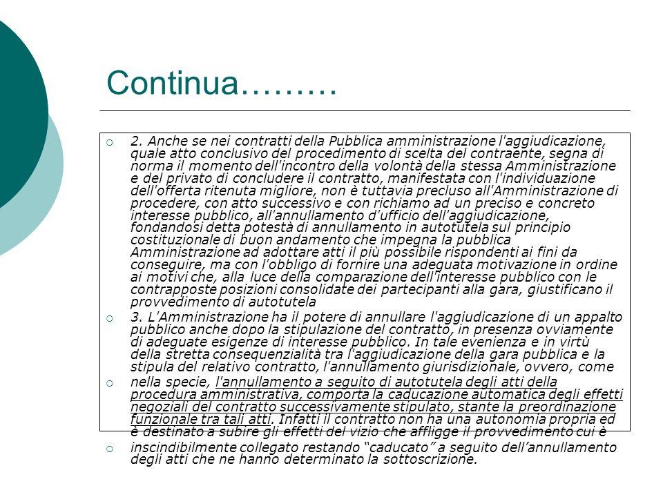 Continua……… 2. Anche se nei contratti della Pubblica amministrazione l'aggiudicazione, quale atto conclusivo del procedimento di scelta del contraente