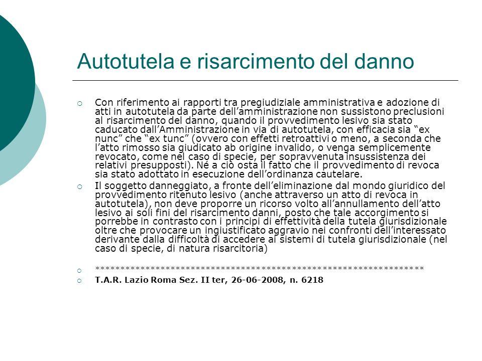 Autotutela e risarcimento del danno Con riferimento ai rapporti tra pregiudiziale amministrativa e adozione di atti in autotutela da parte dellamminis