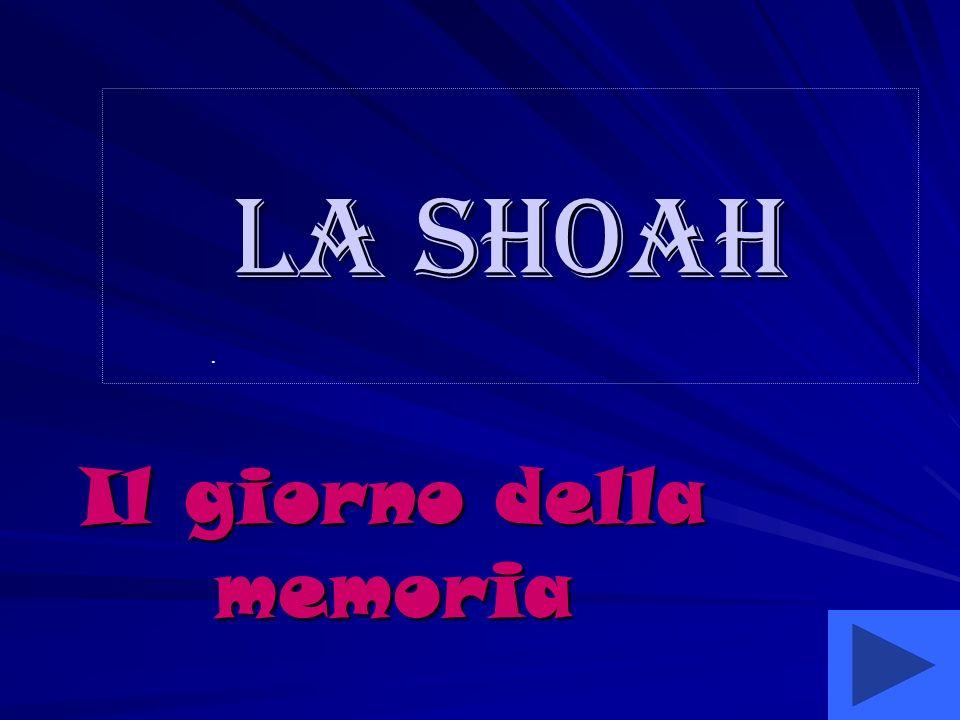 Il giorno della memoria. La Shoah