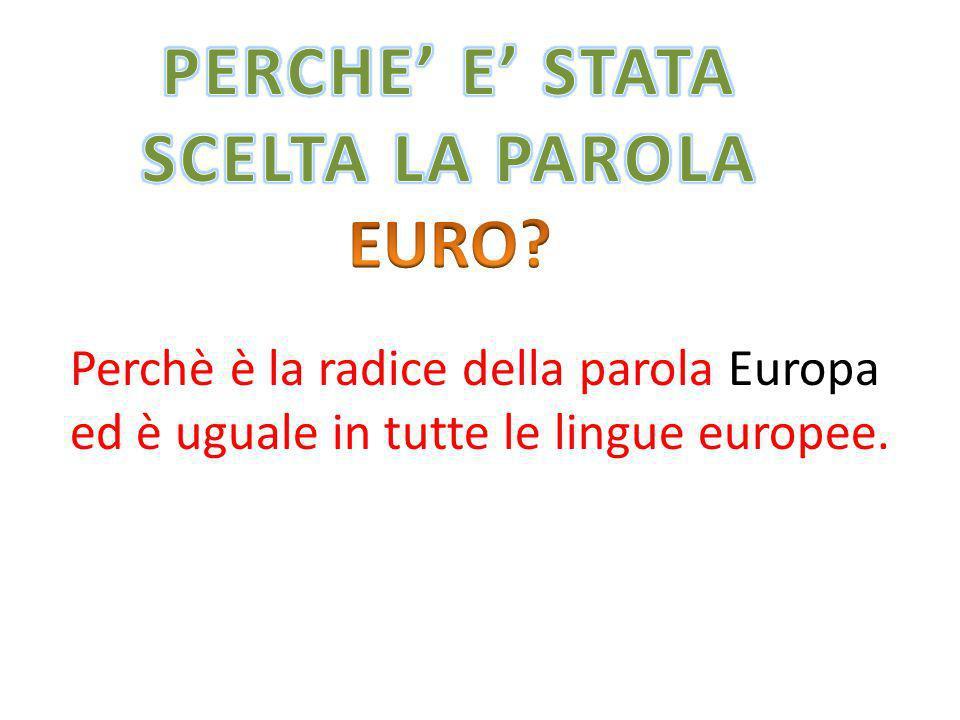 Perchè è la radice della parola Europa ed è uguale in tutte le lingue europee.