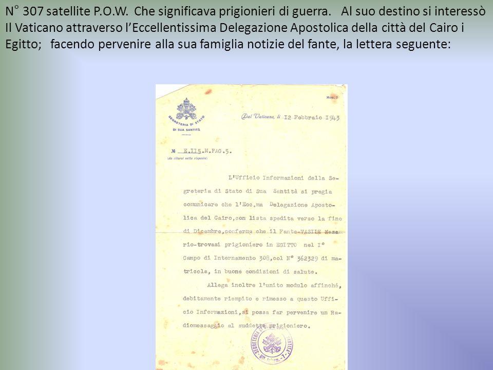 N° 307 satellite P.O.W. Che significava prigionieri di guerra.