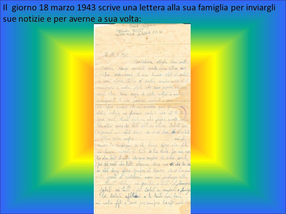 Il giorno 18 marzo 1943 scrive una lettera alla sua famiglia per inviargli sue notizie e per averne a sua volta: