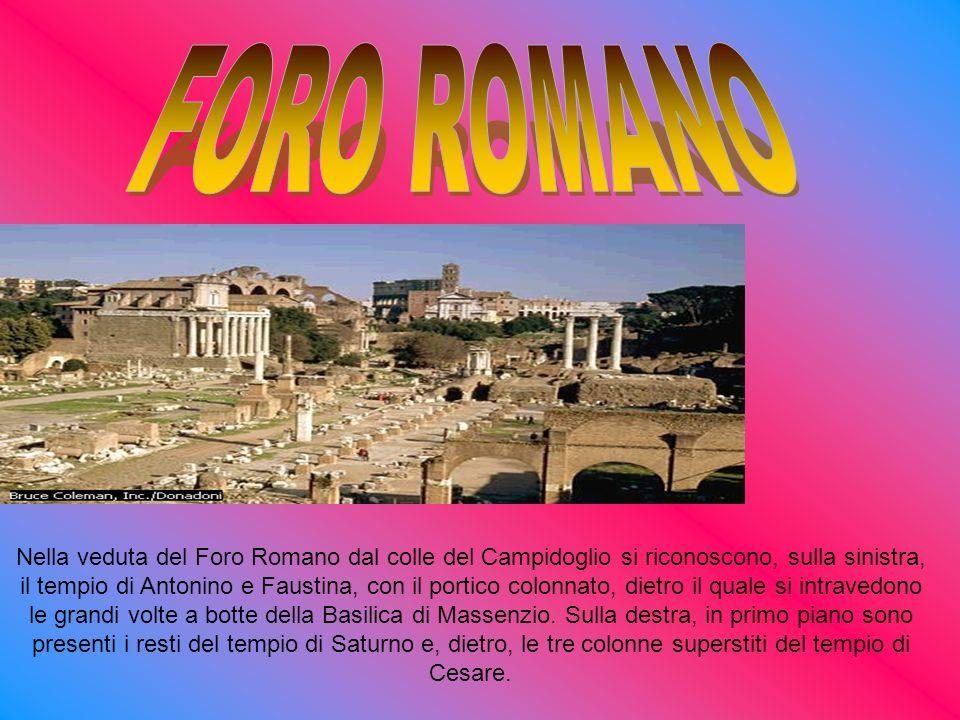 Nella veduta del Foro Romano dal colle del Campidoglio si riconoscono, sulla sinistra, il tempio di Antonino e Faustina, con il portico colonnato, die