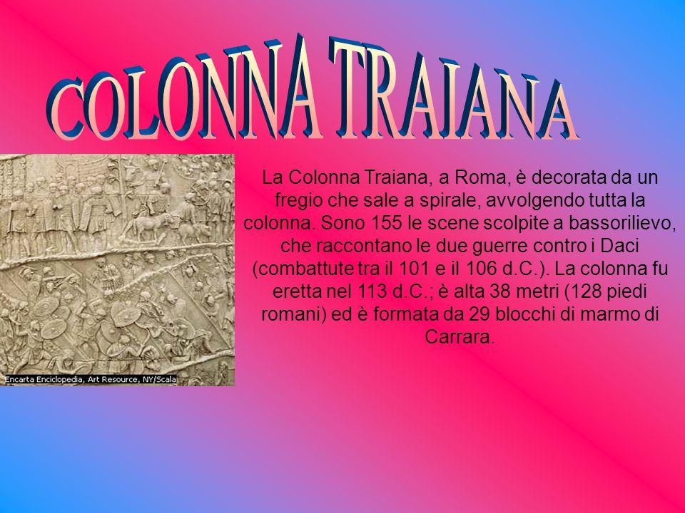 La Colonna Traiana, a Roma, è decorata da un fregio che sale a spirale, avvolgendo tutta la colonna. Sono 155 le scene scolpite a bassorilievo, che ra