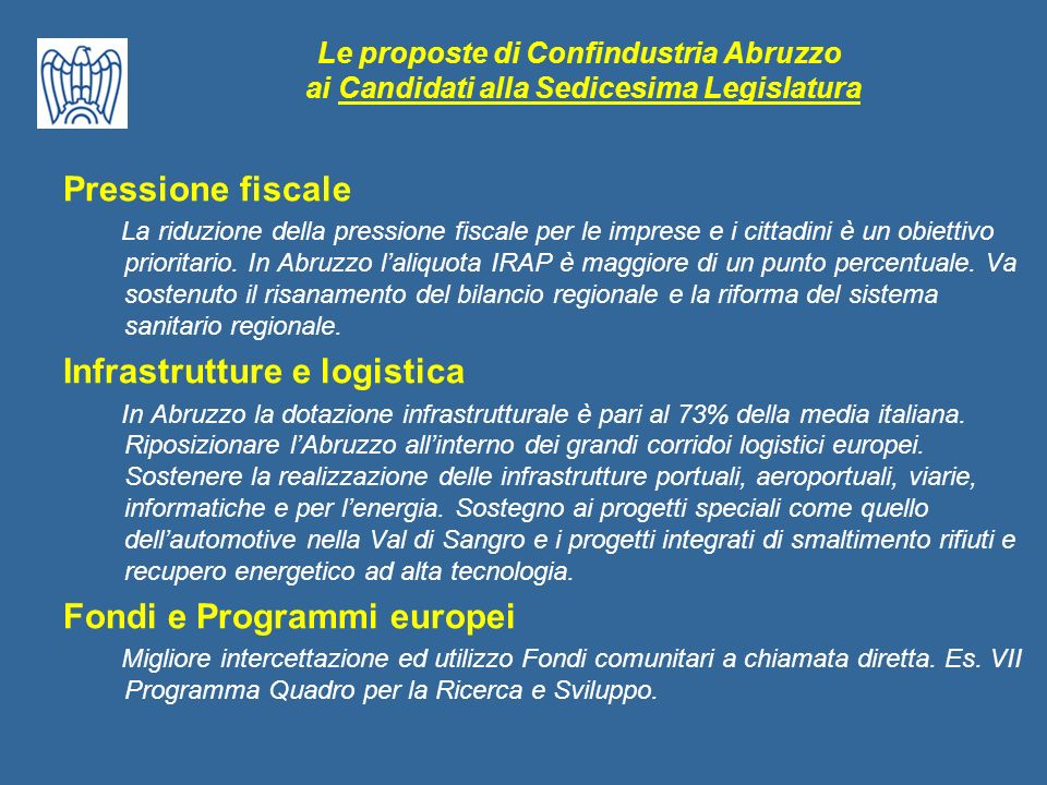 Le proposte di Confindustria Abruzzo ai Candidati alla Sedicesima Legislatura Pressione fiscale La riduzione della pressione fiscale per le imprese e i cittadini è un obiettivo prioritario.