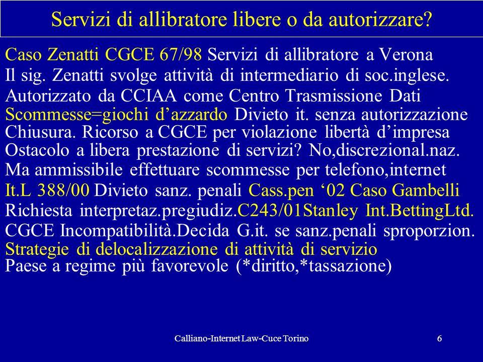 Calliano-Internet Law-Cuce Torino6 Servizi di allibratore libere o da autorizzare? Caso Zenatti CGCE 67/98 Servizi di allibratore a Verona Il sig. Zen