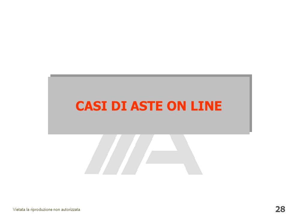 28 Vietata la riproduzione non autorizzata CASI DI ASTE ON LINE