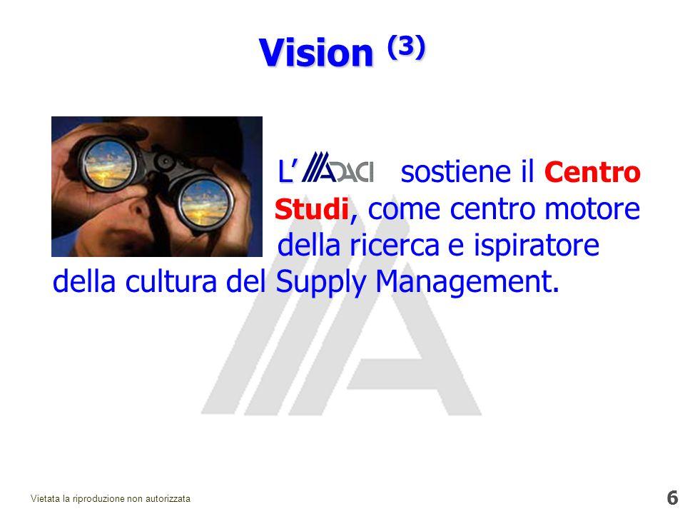 6 Vietata la riproduzione non autorizzata L L sostiene il Centro Studi, come centro motore della ricerca e ispiratore della cultura del Supply Management.