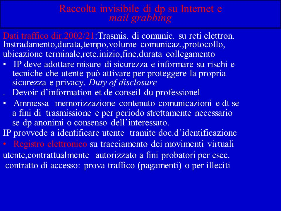 Raccolta invisibile di dp su Internet e mail grabbing Dati traffico dir.2002/21:Trasmis.