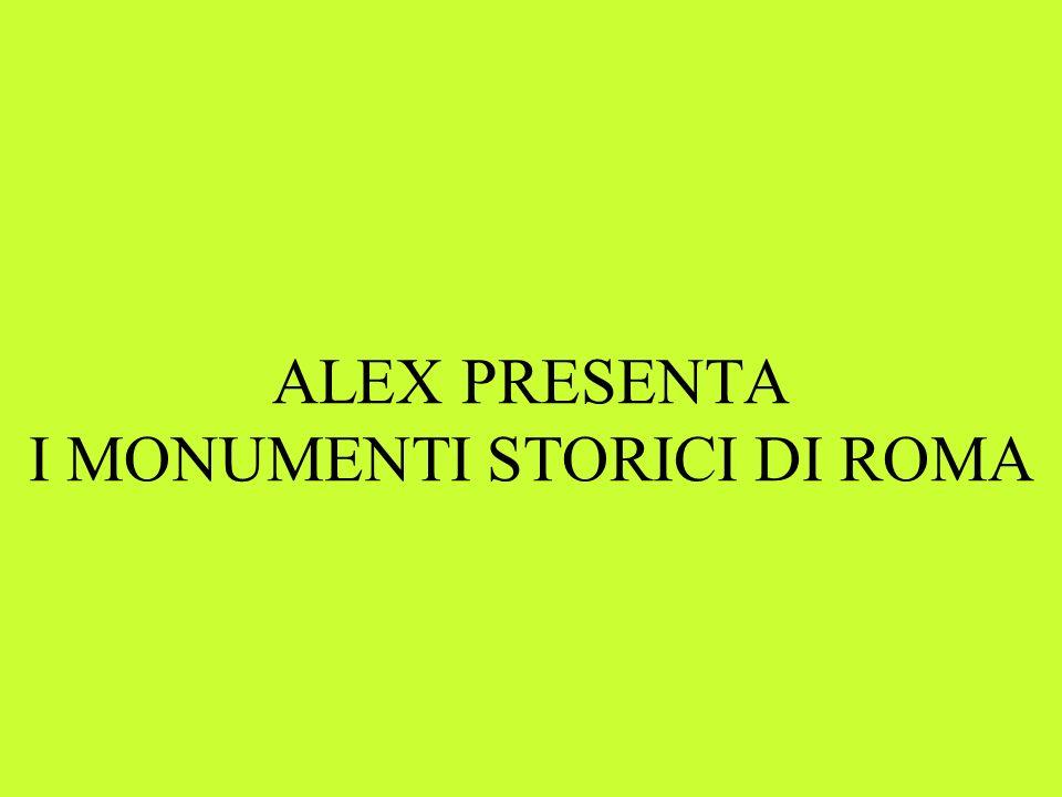 ALEX PRESENTA I MONUMENTI STORICI DI ROMA