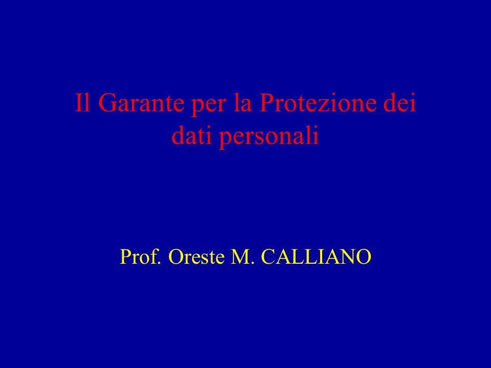 Il Garante per la Protezione dei dati personali Prof. Oreste M. CALLIANO