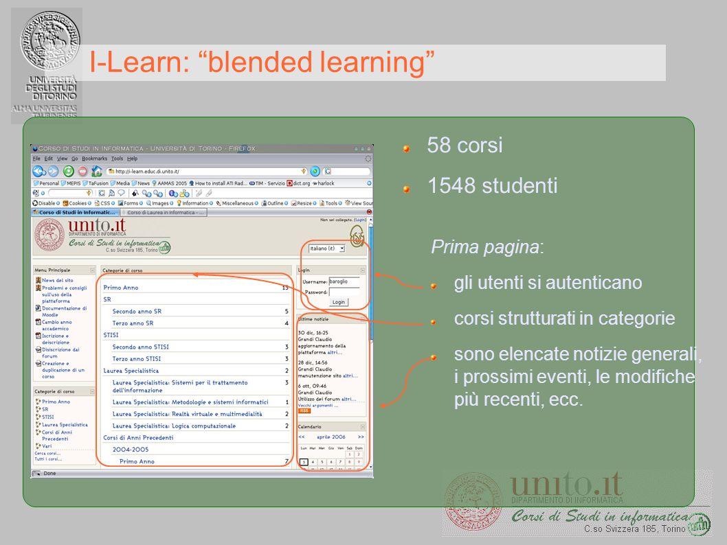 I-Learn: blended learning 58 corsi 1548 studenti Prima pagina: gli utenti si autenticano corsi strutturati in categorie sono elencate notizie generali