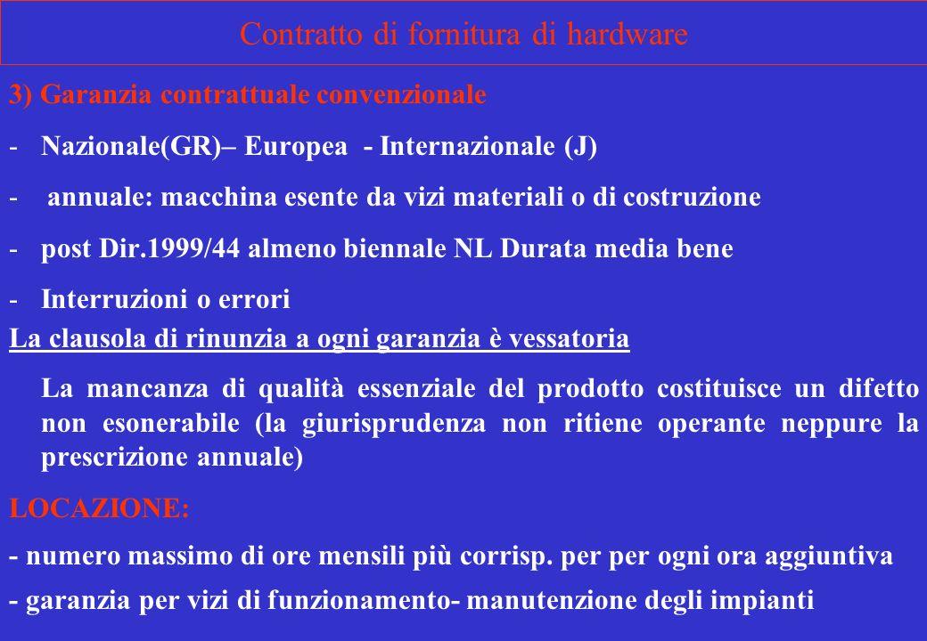 3) Garanzia contrattuale convenzionale -Nazionale(GR)– Europea - Internazionale (J) - annuale: macchina esente da vizi materiali o di costruzione -pos