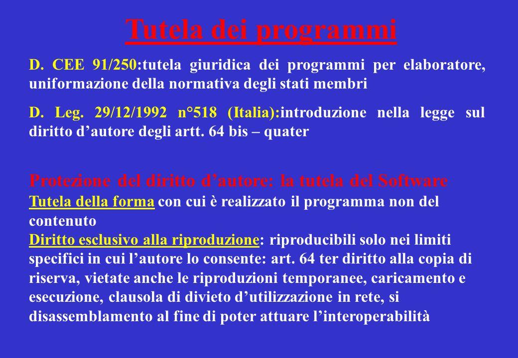D. CEE 91/250:tutela giuridica dei programmi per elaboratore, uniformazione della normativa degli stati membri D. Leg. 29/12/1992 n°518 (Italia):intro