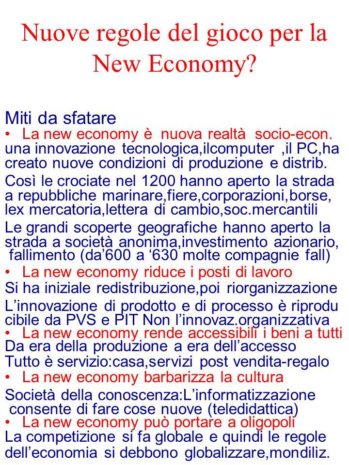 Nuove regole del gioco per la New Economy? Miti da sfatare La new economy è nuova realtà socio-econ. una innovazione tecnologica,ilcomputer,il PC,ha c