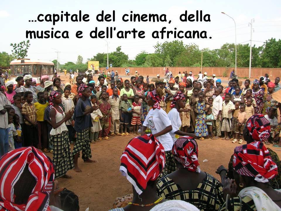 …capitale del cinema, della musica e dellarte africana.